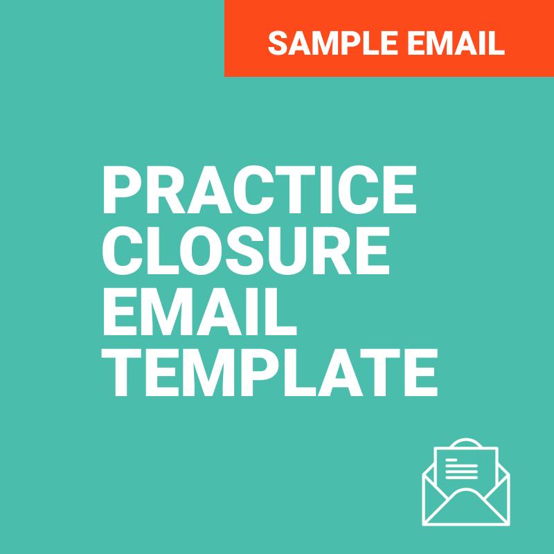 Practice Closure Email